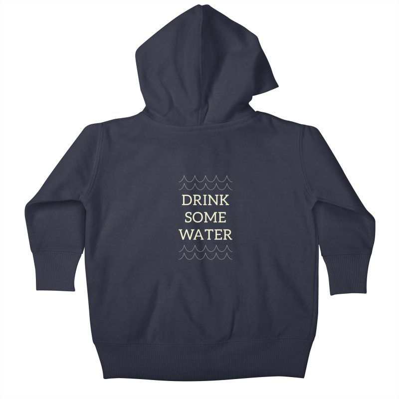 Drink Water Reminder Yellow Text Colorway Kids Baby Zip-Up Hoody by Honeybee Clothing and Wares