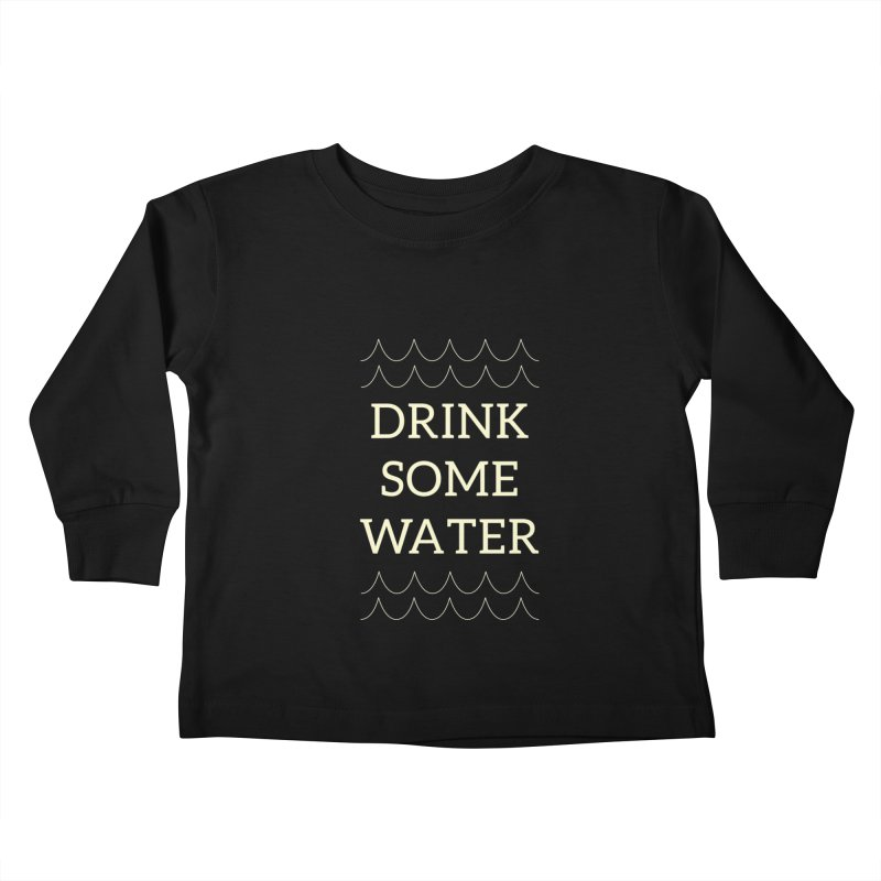Drink Water Reminder Yellow Text Colorway Kids Toddler Longsleeve T-Shirt by Honeybee Clothing and Wares