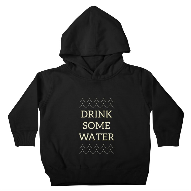 Drink Water Reminder Yellow Text Colorway Kids Toddler Pullover Hoody by Honeybee Clothing and Wares