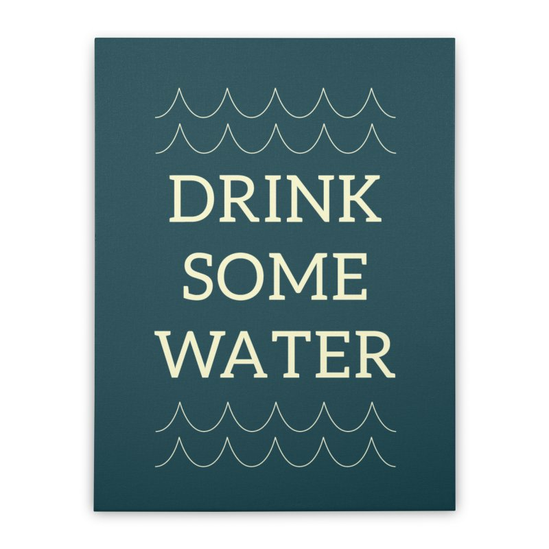Drink Water Reminder Yellow Text Colorway Home Stretched Canvas by Honeybee Clothing and Wares