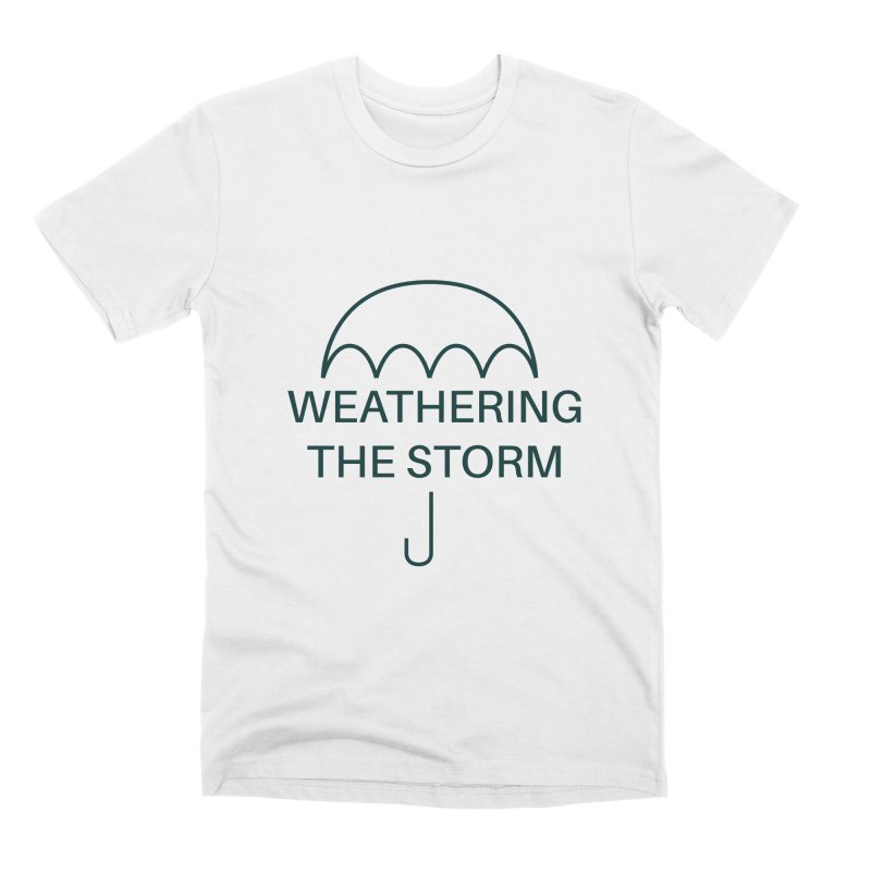 Weathering the Storm Teal Text Men's T-Shirt by Honeybee Clothing and Wares