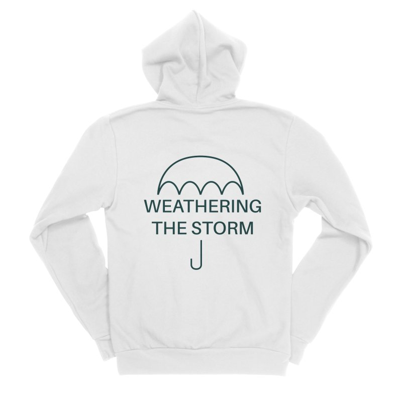 Weathering the Storm Teal Text Women's Zip-Up Hoody by Honeybee Clothing and Wares