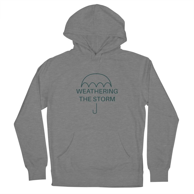 Weathering the Storm Teal Text Women's Pullover Hoody by Honeybee Clothing and Wares