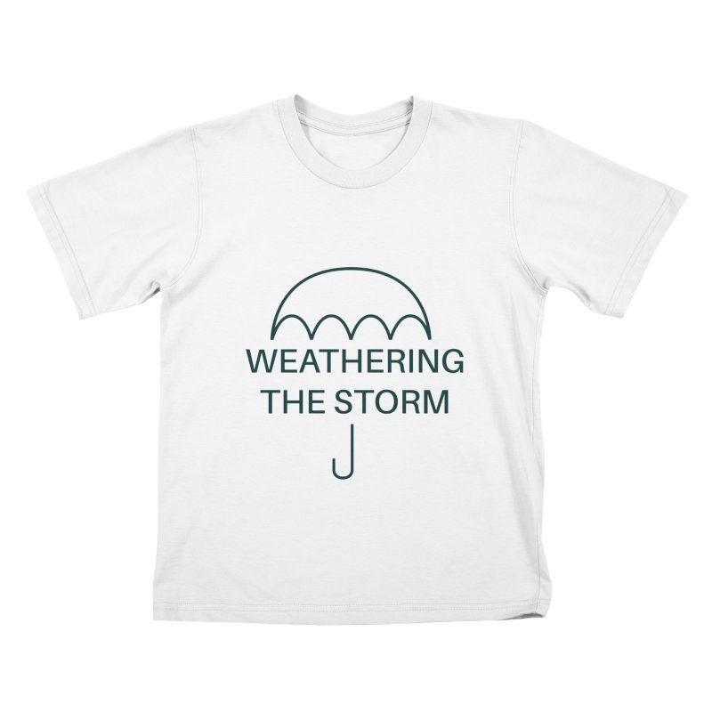 Weathering the Storm Teal Text Kids T-Shirt by Honeybee Clothing and Wares