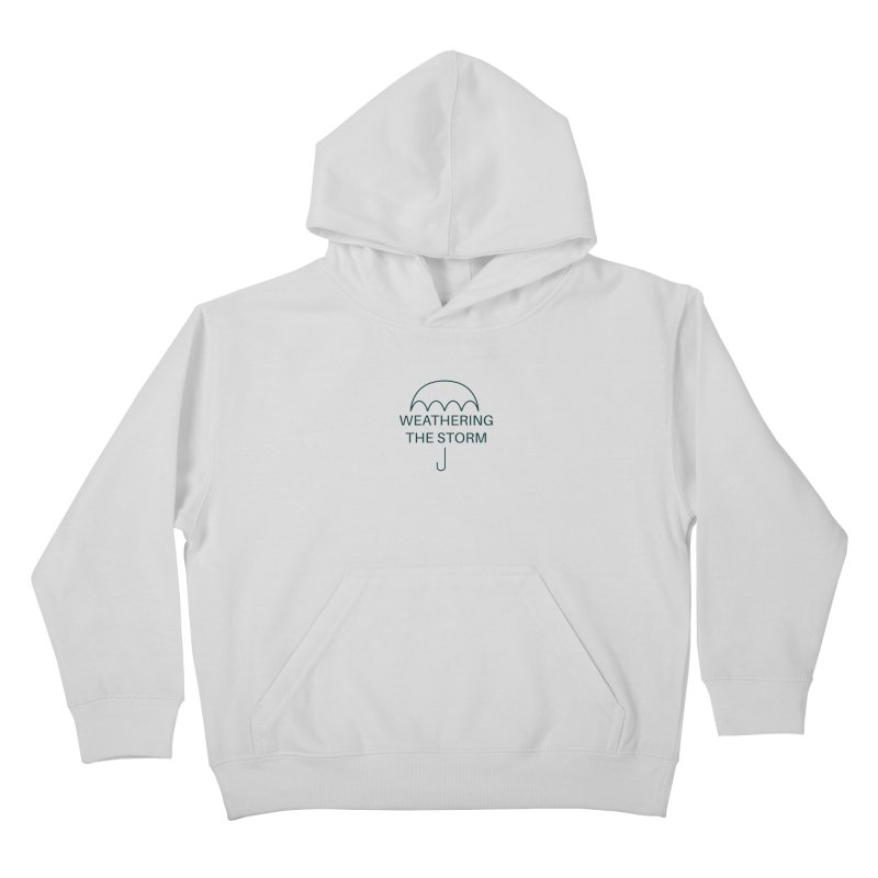 Weathering the Storm Teal Text Kids Pullover Hoody by Honeybee Clothing and Wares