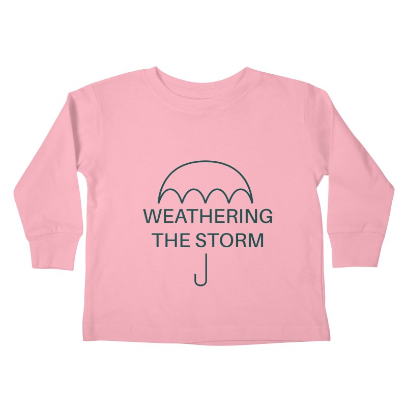 Weathering the Storm Teal Text Kids Toddler Longsleeve T-Shirt by Honeybee Clothing and Wares