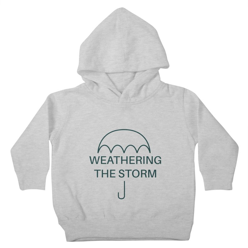 Weathering the Storm Teal Text Kids Toddler Pullover Hoody by Honeybee Clothing and Wares