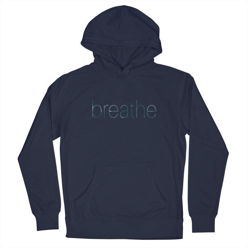 Breathe - Teal Skinny Letters Men's Pullover Hoody by Honeybee Clothing and Wares