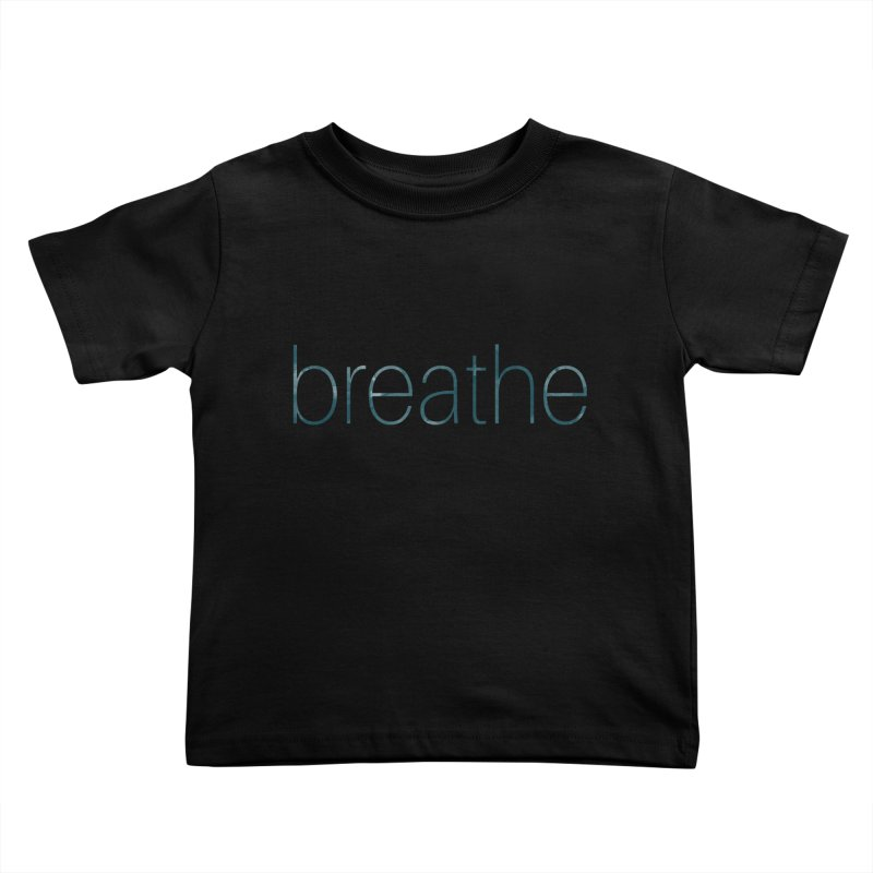 Breathe - Teal Skinny Letters Kids Toddler T-Shirt by Honeybee Clothing and Wares
