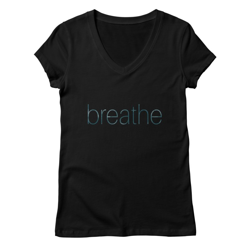 Breathe - Teal Skinny Letters Women's V-Neck by Honeybee Clothing and Wares