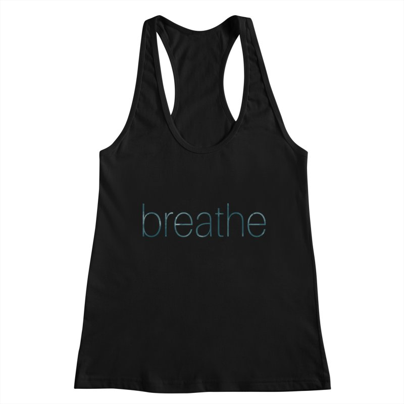 Breathe - Teal Skinny Letters Women's Tank by Honeybee Clothing and Wares