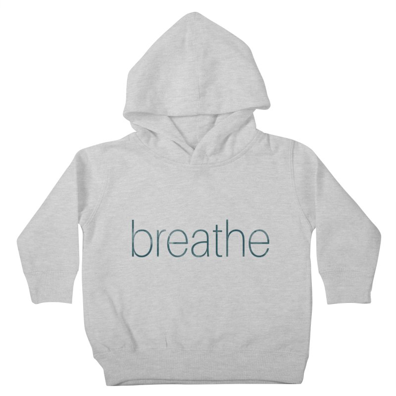 Breathe - Teal Skinny Letters Kids Toddler Pullover Hoody by Honeybee Clothing and Wares