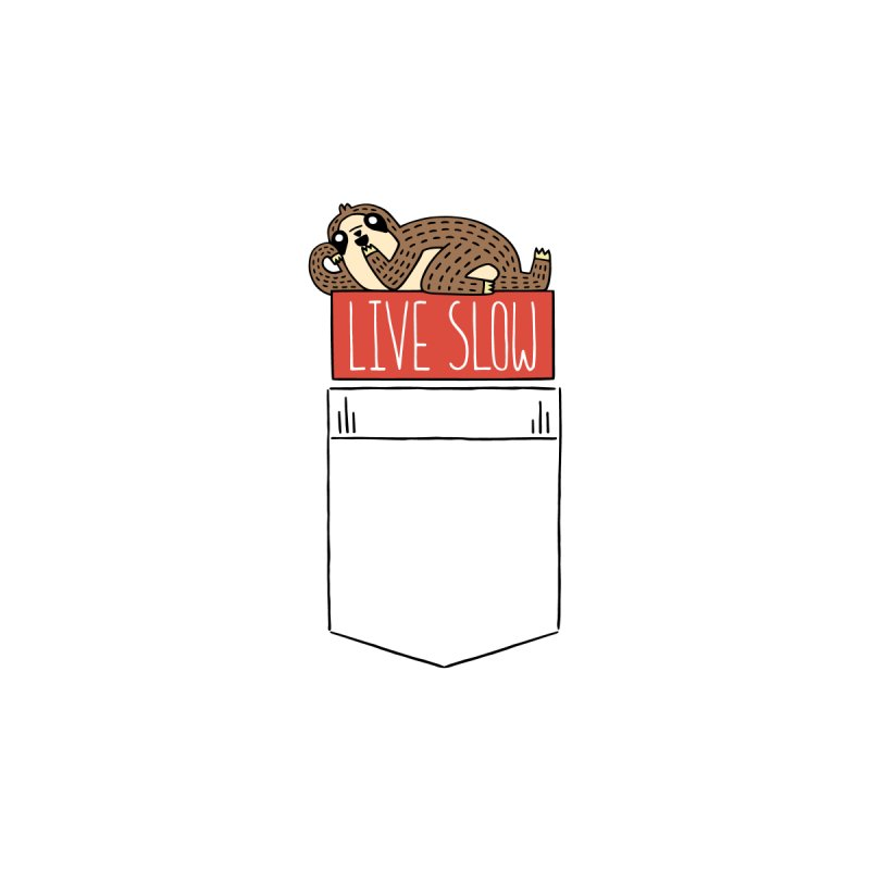 Live Slow Pocket Sloth by Honey Dill on Threadless
