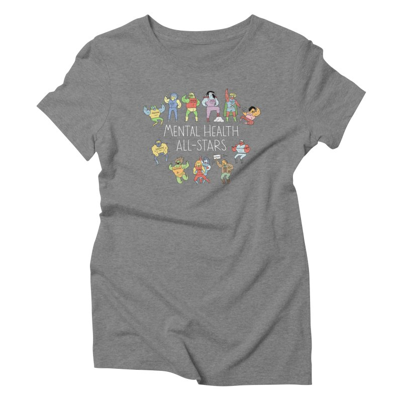 Mental Health All-Stars Women's Triblend T-Shirt by Honey Dill on Threadless