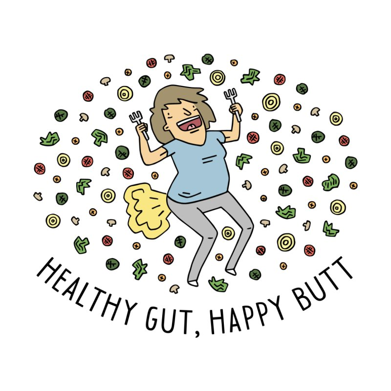 Health Gut, Happy Butt by Honey Dill on Threadless