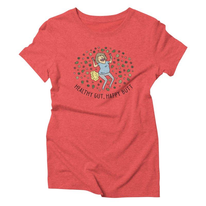 Health Gut, Happy Butt Women's Triblend T-Shirt by Honey Dill on Threadless