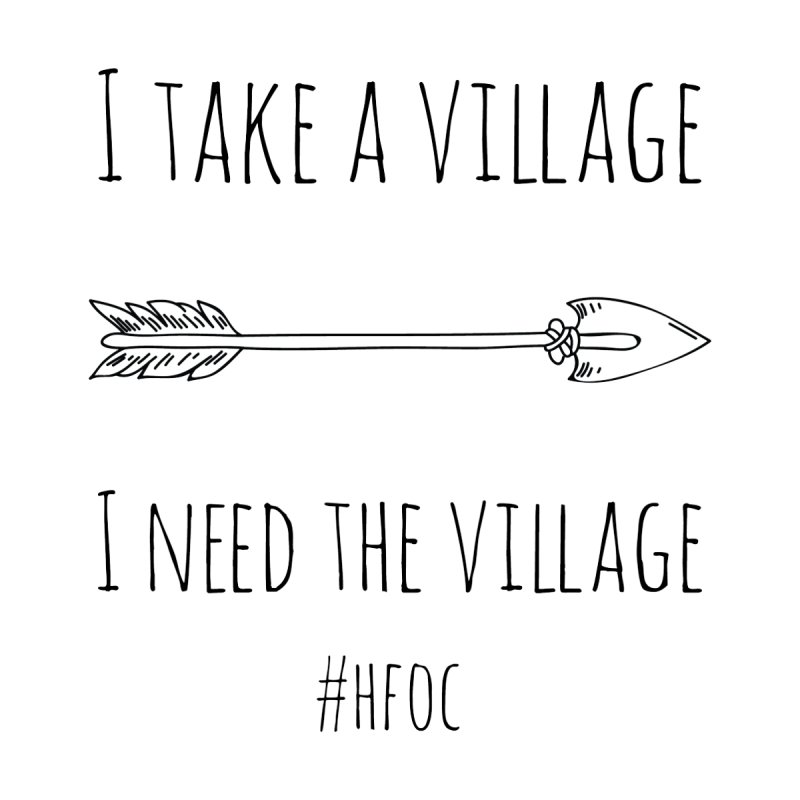 I Take A Village/I Need The Village Accessories Mug by Hope For Our Children's Artist Shop
