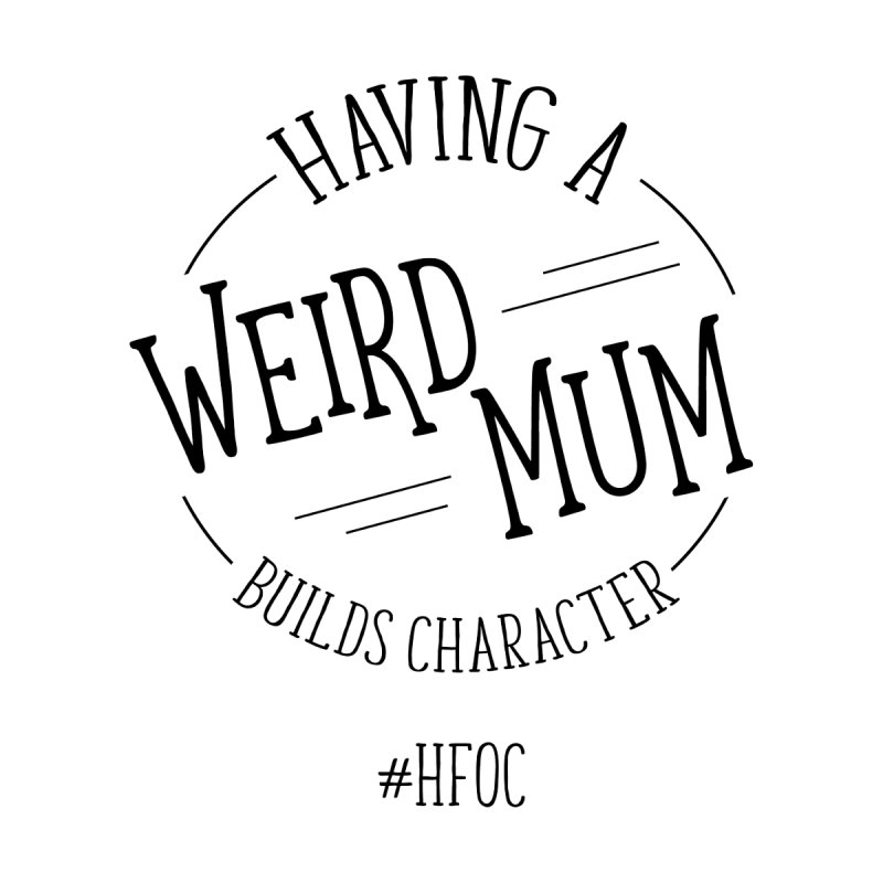 Having A Weird Mum Accessories Mug by Hope For Our Children's Artist Shop
