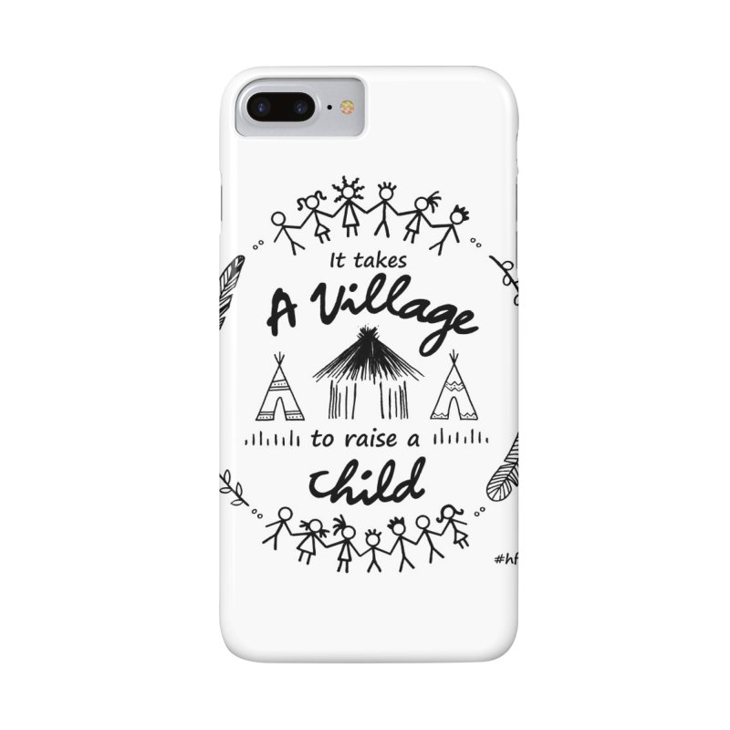 It takes a village in iPhone 7 Plus Phone Case Slim by Hope For Our Children's Artist Shop