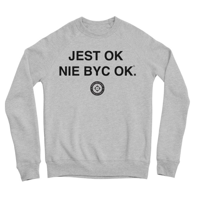IT'S OK Polish Black Lettering Men's Sponge Fleece Sweatshirt by Hope for the Day Shop