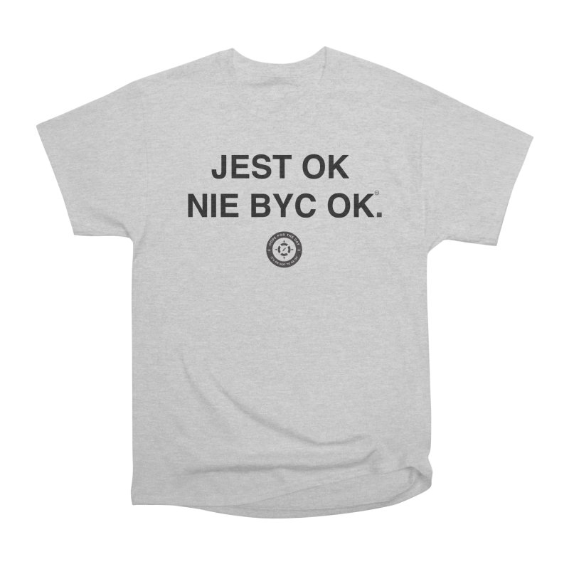 IT'S OK Polish Black Lettering Men's Heavyweight T-Shirt by Hope for the Day Shop