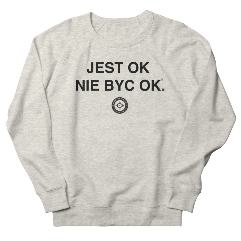 IT'S OK Polish Black Lettering Men's French Terry Sweatshirt by Hope for the Day Shop