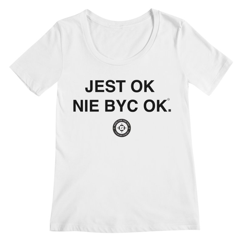 IT'S OK Polish Black Lettering Women's Regular Scoop Neck by Hope for the Day Shop