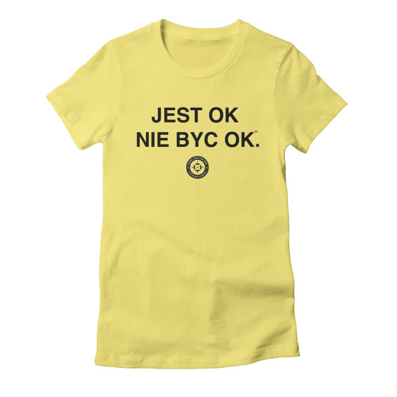 IT'S OK Polish Black Lettering Women's Fitted T-Shirt by Hope for the Day Shop