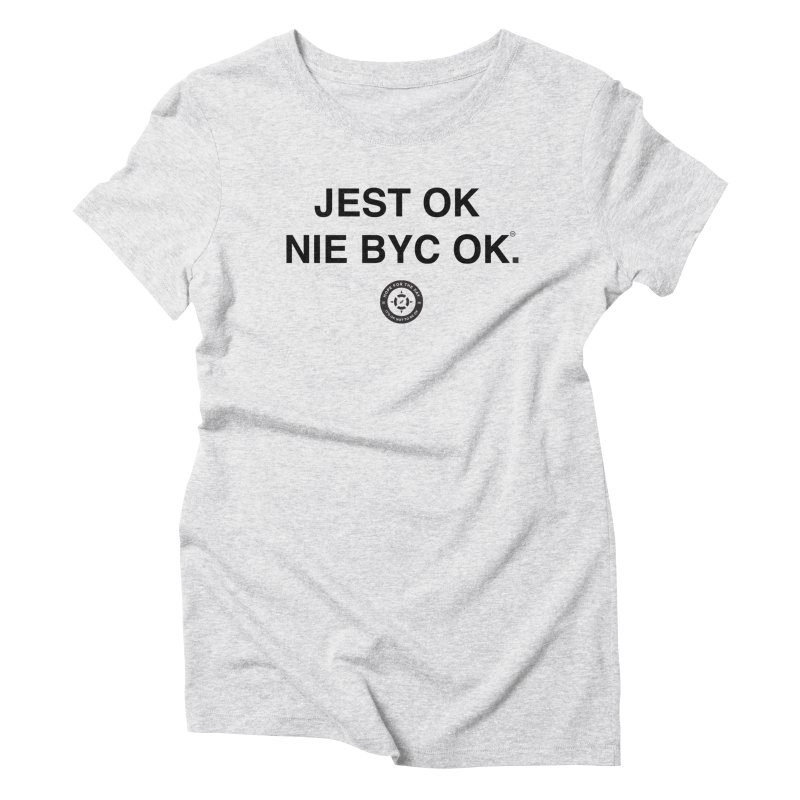 IT'S OK Polish Black Lettering Women's Triblend T-Shirt by Hope for the Day Shop