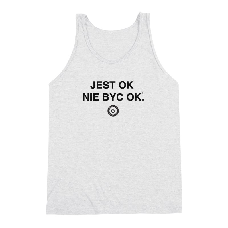 IT'S OK Polish Black Lettering Men's Triblend Tank by Hope for the Day Shop