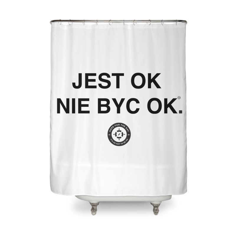 IT'S OK Polish Black Lettering Home Shower Curtain by Hope for the Day Shop