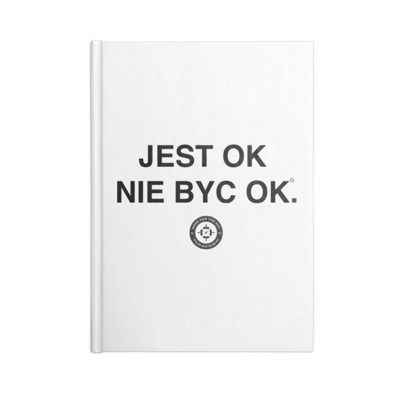 IT'S OK Polish Black Lettering Accessories Blank Journal Notebook by Hope for the Day Shop