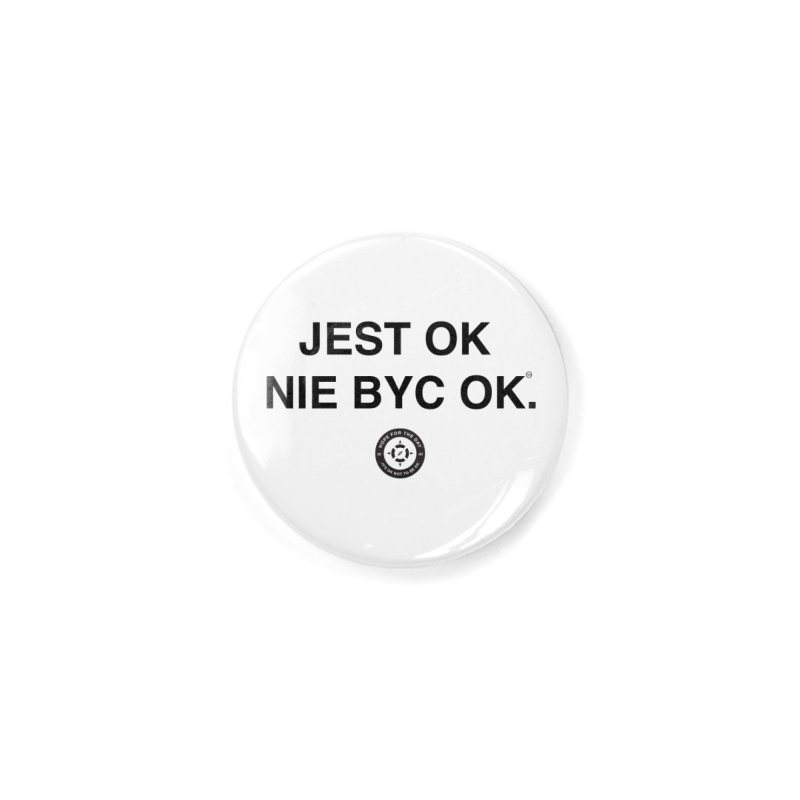 IT'S OK Polish Black Lettering Accessories Button by Hope for the Day Shop