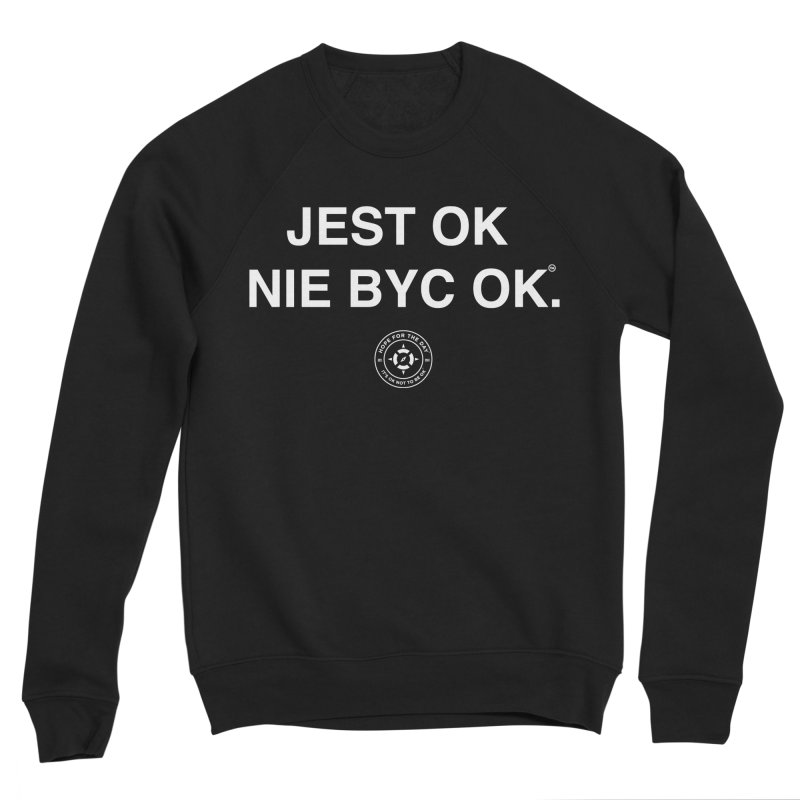 IT'S OK Polish White Lettering Men's Sponge Fleece Sweatshirt by Hope for the Day Shop