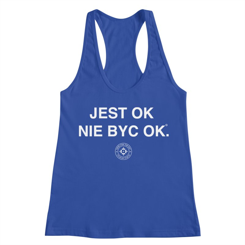 IT'S OK Polish White Lettering Women's Racerback Tank by Hope for the Day Shop
