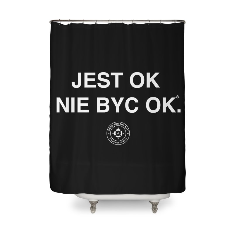 IT'S OK Polish White Lettering Home Shower Curtain by Hope for the Day Shop