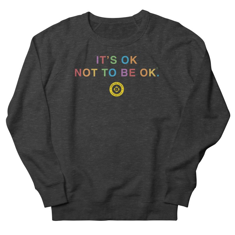 IT'S OK Intersex Men's French Terry Sweatshirt by Hope for the Day Shop