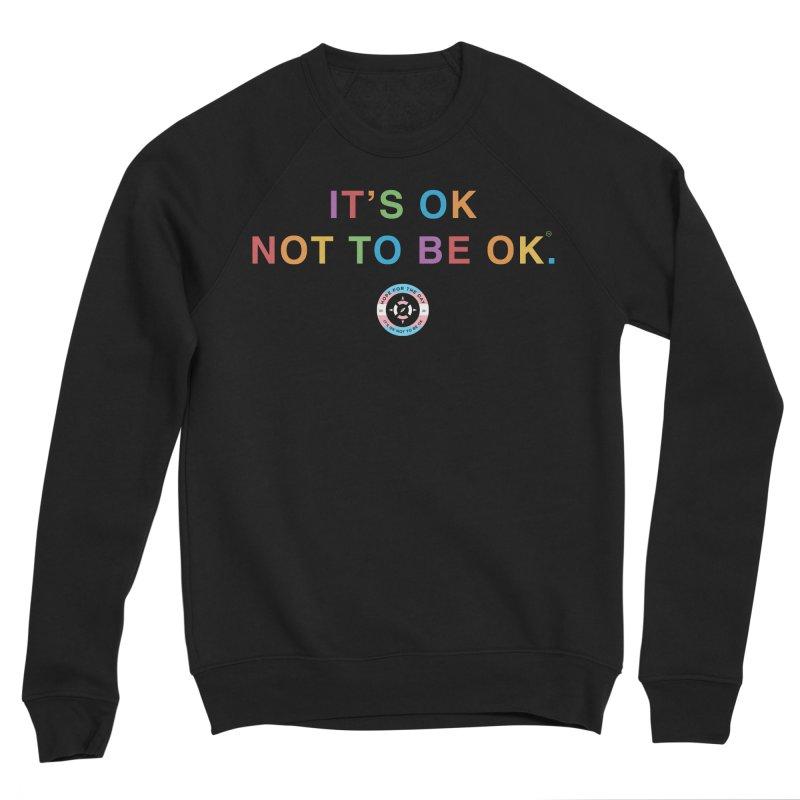 IT'S OK Transgender Men's Sponge Fleece Sweatshirt by Hope for the Day Shop