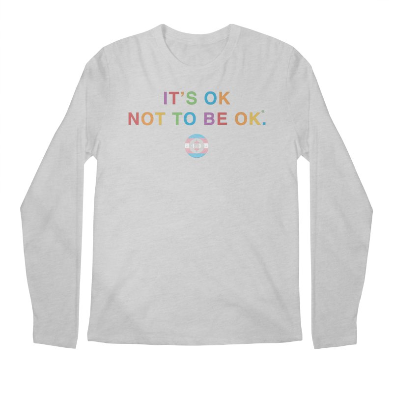 IT'S OK Transgender Men's Regular Longsleeve T-Shirt by Hope for the Day Shop