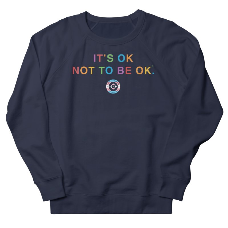 IT'S OK Transgender Women's French Terry Sweatshirt by Hope for the Day Shop