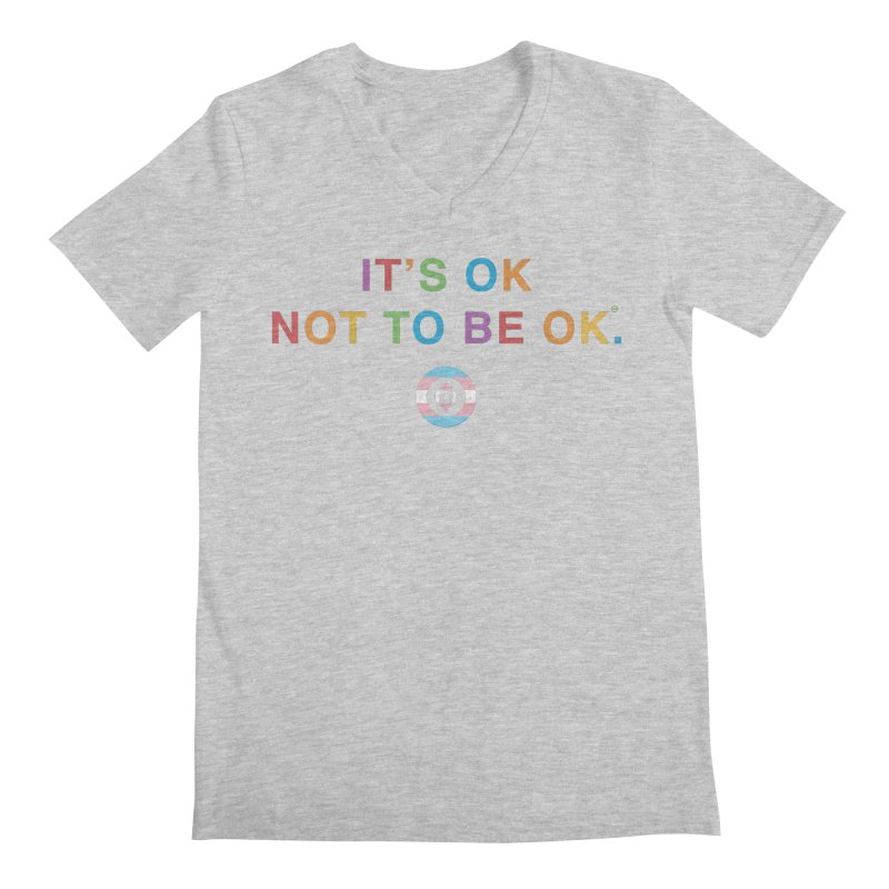 IT'S OK Transgender Men's Regular V-Neck by Hope for the Day Shop