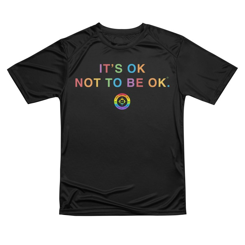 IT'S OK LGBT Men's Performance T-Shirt by Hope for the Day Shop
