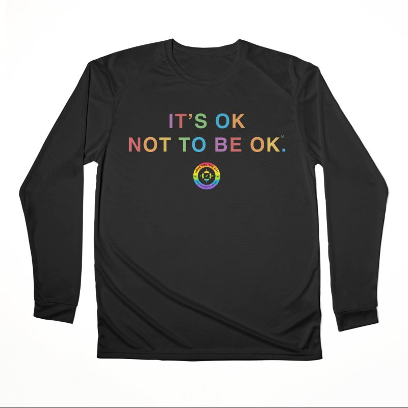 IT'S OK LGBT Men's Performance Longsleeve T-Shirt by Hope for the Day Shop