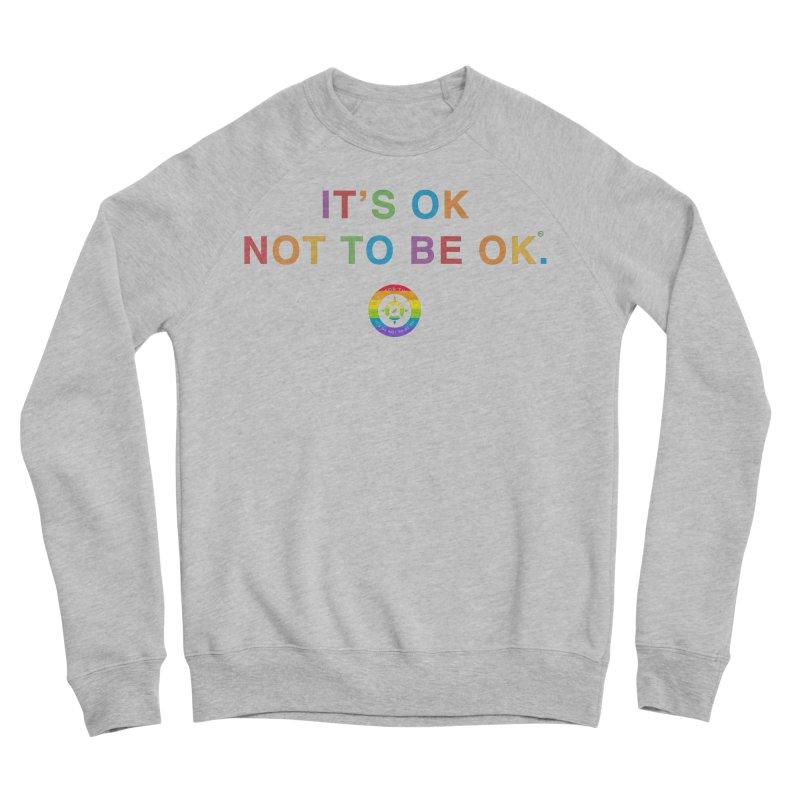 IT'S OK LGBT Men's Sponge Fleece Sweatshirt by Hope for the Day Shop