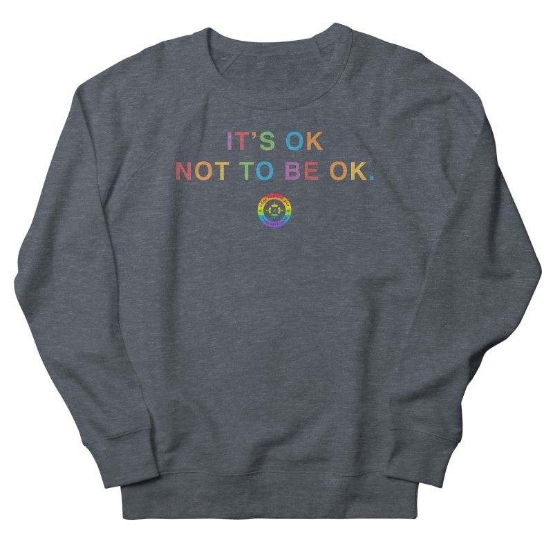 IT'S OK LGBT Men's French Terry Sweatshirt by Hope for the Day Shop