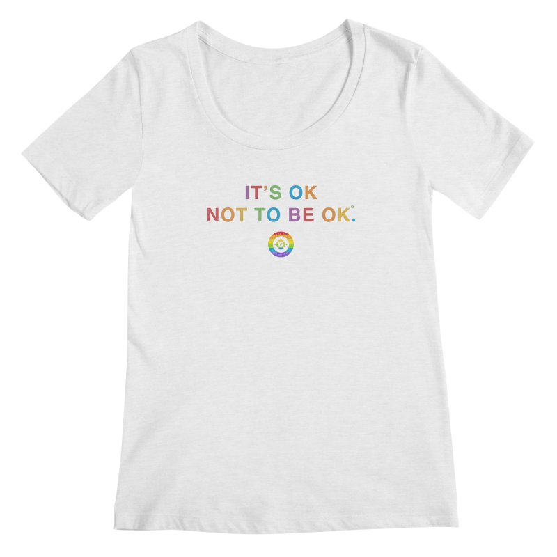 IT'S OK LGBT Women's Regular Scoop Neck by Hope for the Day Shop