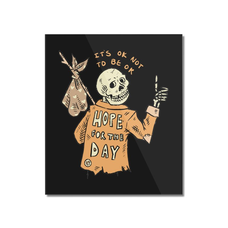 Karen Mooney - Down But Not Out Home Mounted Acrylic Print by Hope for the Day Shop