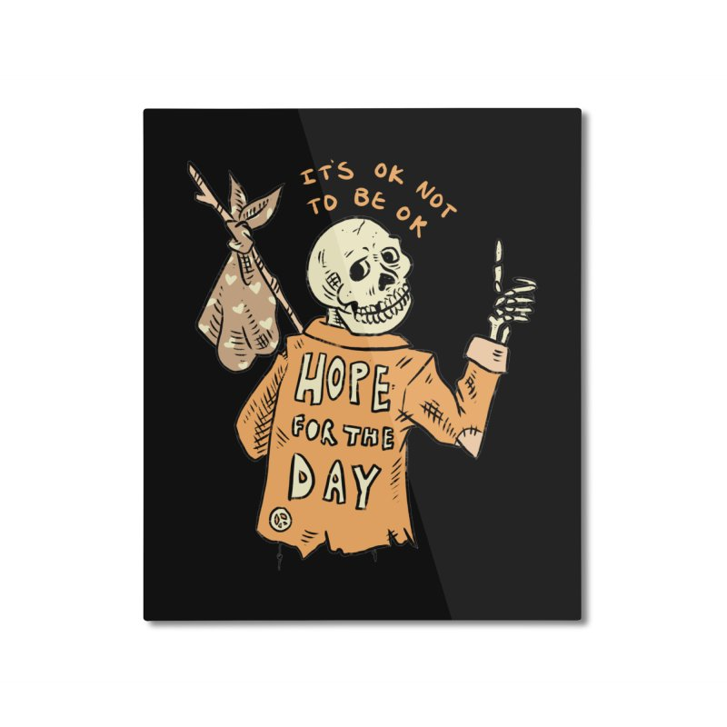 Karen Mooney - Down But Not Out Home Mounted Aluminum Print by Hope for the Day Shop
