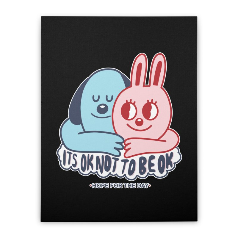 Blake Jones - Its OK Home Stretched Canvas by Hope for the Day Shop