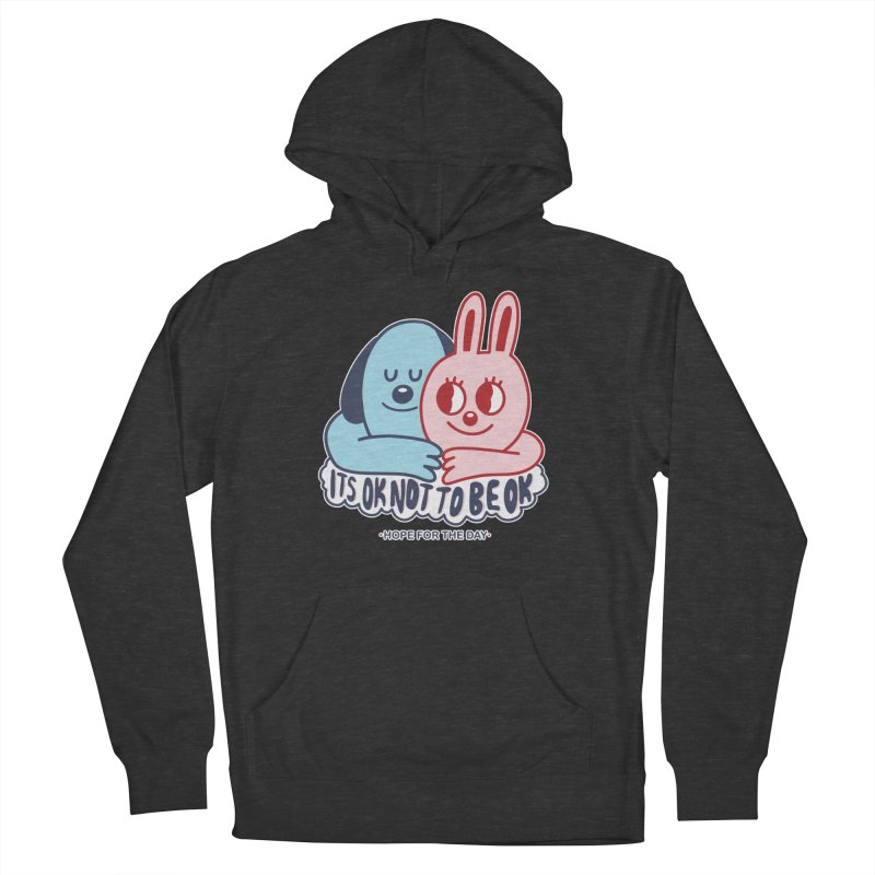 Blake Jones - Its OK Women's French Terry Pullover Hoody by Hope for the Day Shop